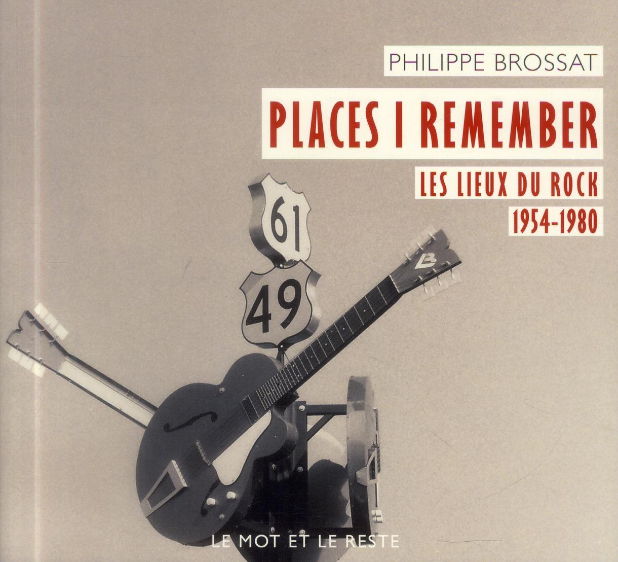 Places i remember ; les lieux du rock 1954-1980