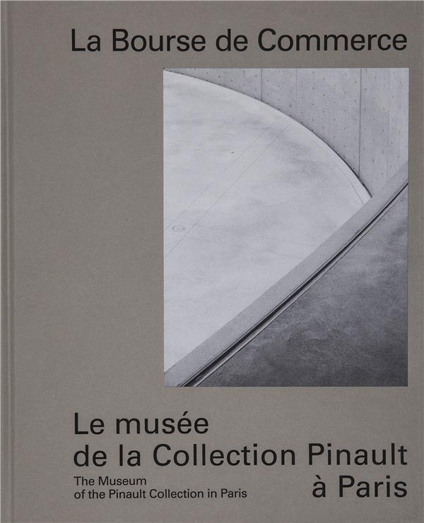 La Bourse de Commerce ; le nouveau musée de la Collection Pinault