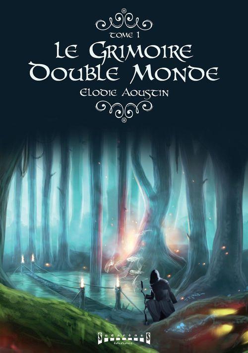 Le grimoire double monde tome 1 autre monde  - Élodie Aoustin