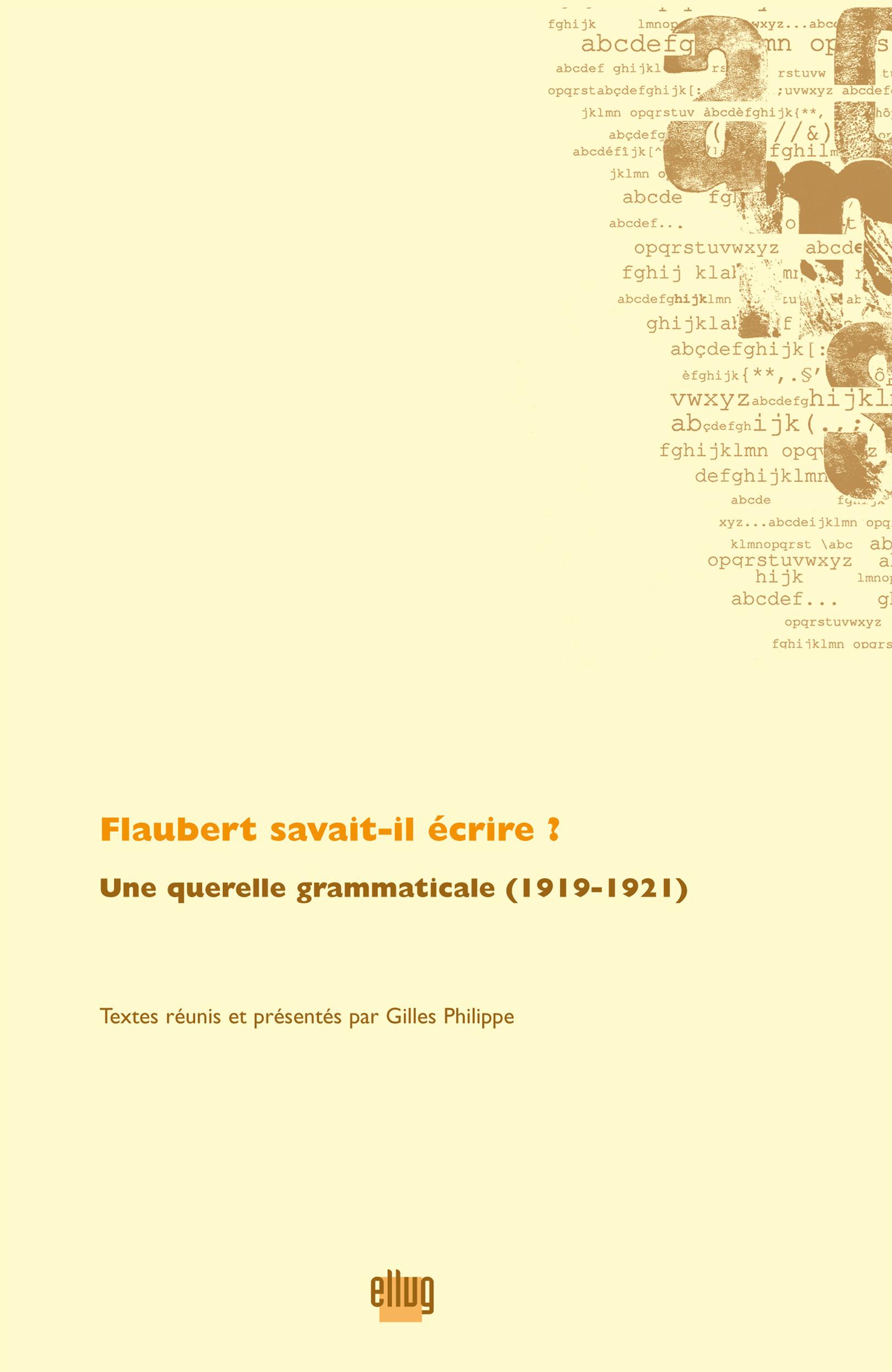 Flaubert savait-il écrire ?  - Gilles PHILIPPE