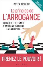 Vente EBooks : Le principe de l'arrogance : pour que les femmes s'imposent vraiment en entreprise  - Peter Modler