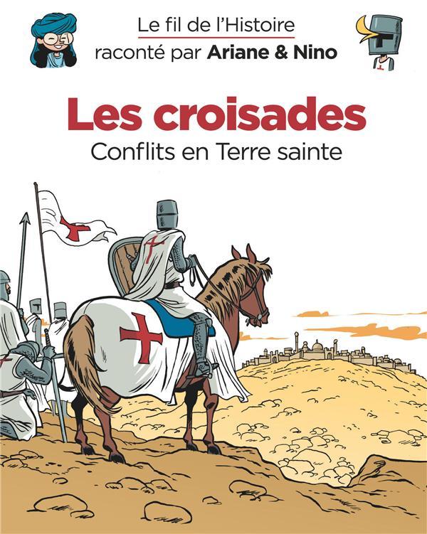 Le fil de l'Histoire raconté par Ariane & Nino T.5 ; les croisades, conflits en Terre sainte
