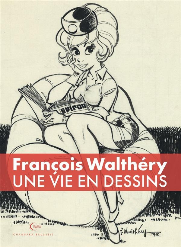Une vie en dessins t.1 ; François Walthéry