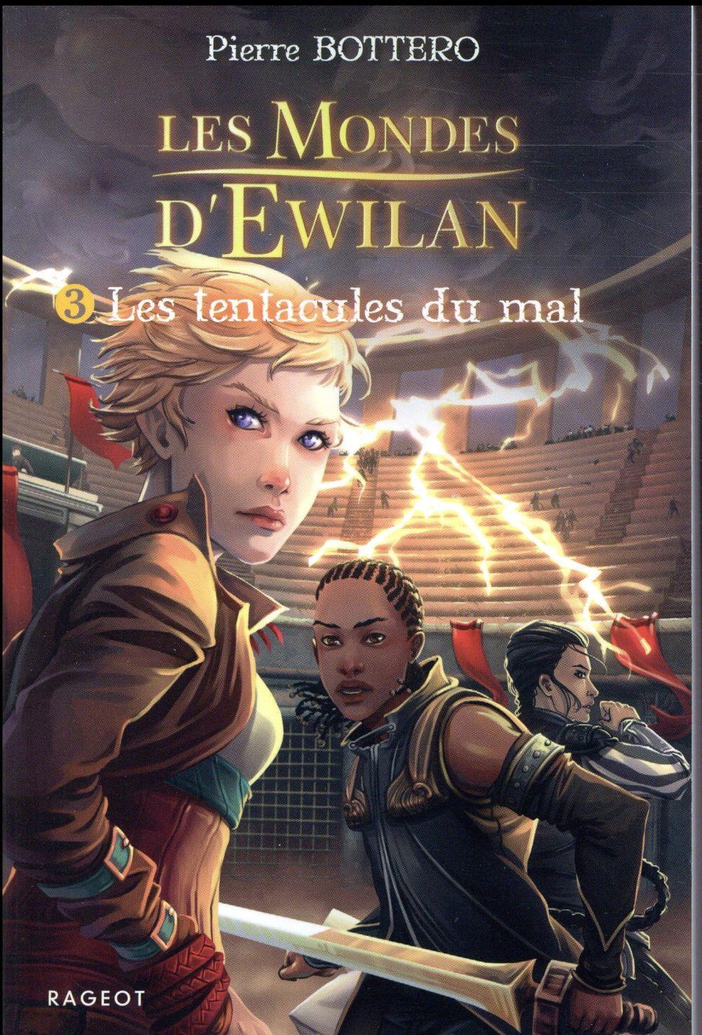 LES MONDES D'EWILAN T.3  -  LES TENTACULES DU MAL