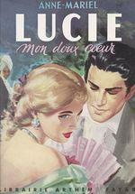 Lucie, mon doux coeur  - Anne-Mariel