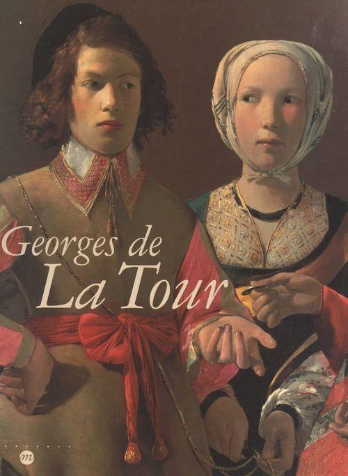Georges de La Tour  - Galeries Nationales Du Grand Palais