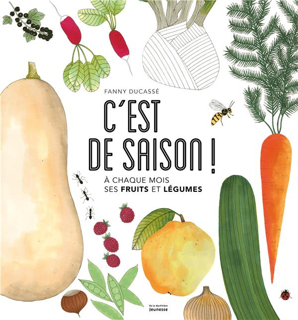 C'est de saison ! à chaque mois ses fruits et légumes