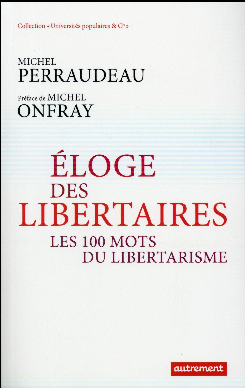 éloge des libertaires ; les 100 mots du libertarisme
