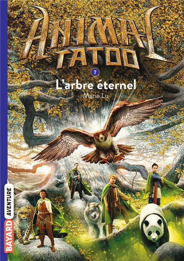 Animal Tatoo - saison 1 T.7 ; l'arbre éternel
