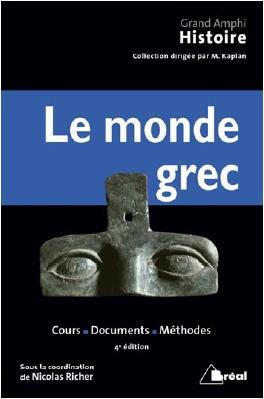 Le monde grec ; cours, documents, méthodes (4e édition)