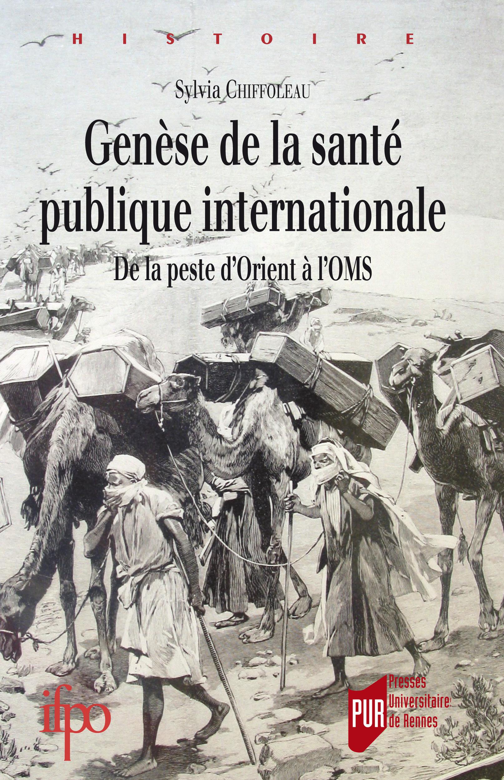 Genèse de la santé publique internationale ; de la peste d'orient à l'OMS