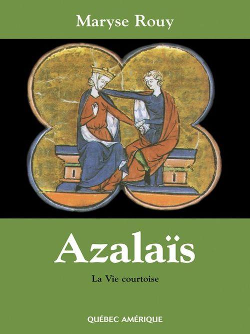 Azalaïs, la vie courtoise
