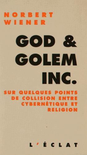 God et golem inc ; sur quelques points de collision entre cybernétique et religion