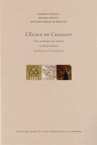L'école de Chaillot ; une aventure des savoirs et des pratiques (architecture & patrimoine)
