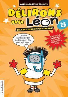 Délirons avec Léon t.25 ; BD, gags, jeux et plus encore !