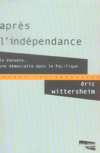 Apres l'independance ; le vanuatu, une democratie dans le pacifique
