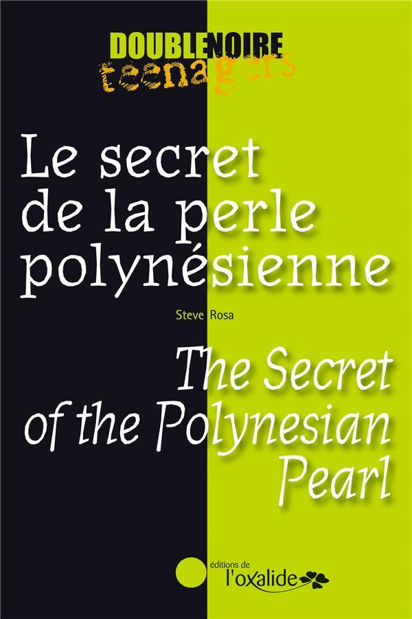 Le secret de la perle polynésienne ; the secret of the polynesian pearl