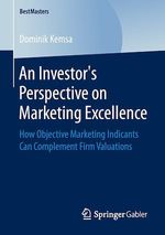 An Investor´s Perspective on Marketing Excellence  - Dominik Kemsa