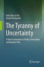 The Tyranny of Uncertainty  - Nabil Abu El Ata - Rudolf Schmandt