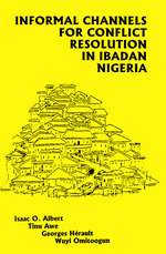 Informal Channels for Conflict Resolution in Ibadan, Nigeria  - Georges Hérault - Isaac Olawale Albert - Wuyi Omitoogun - Tinu Awe