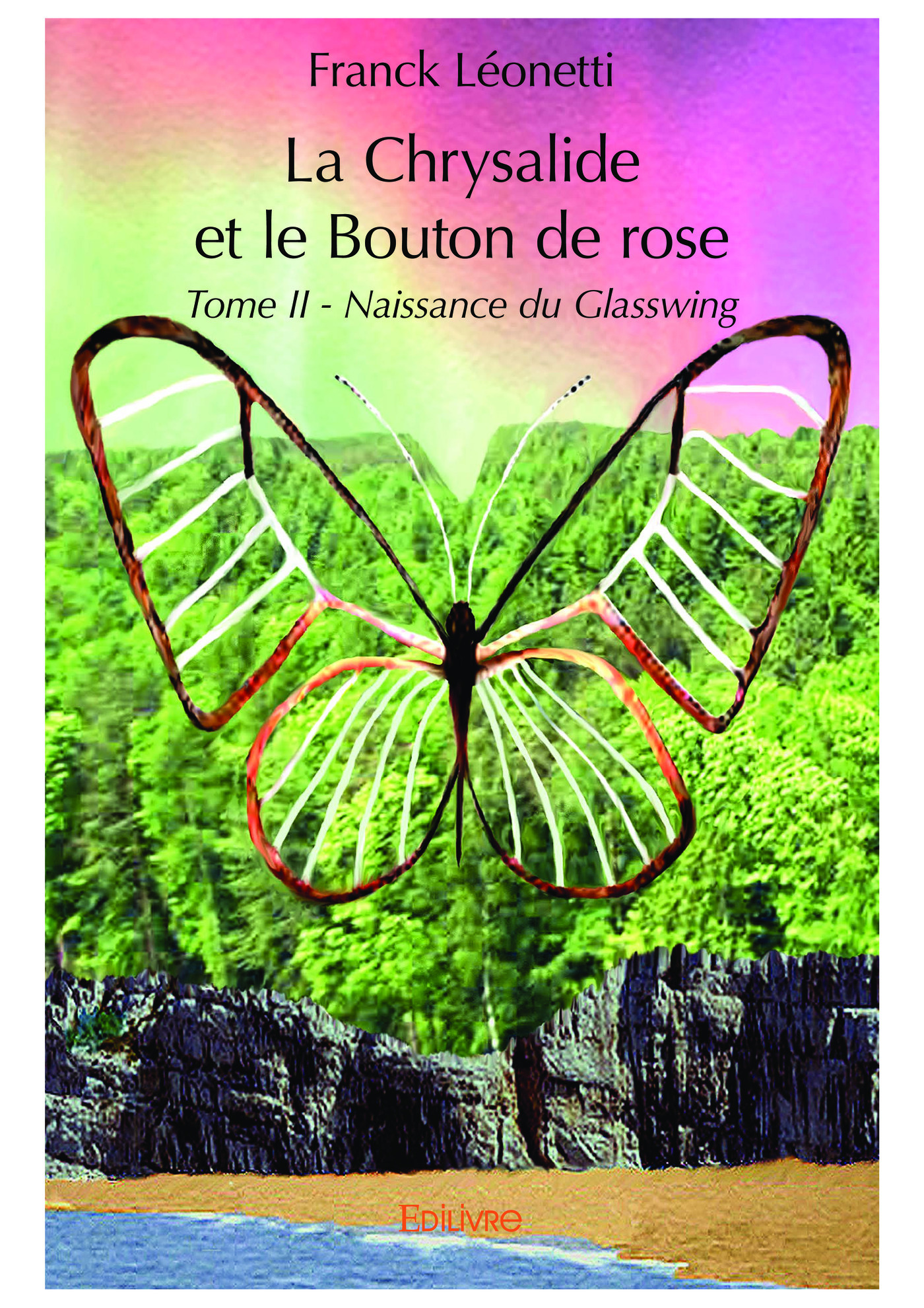 La Chrysalide et le Bouton de rose - Tome II