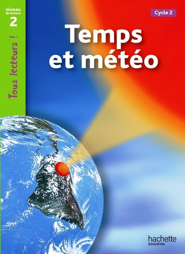 Tous Lecteurs !; Temps Et Meteo ; Niveau 2 (Edition2011)