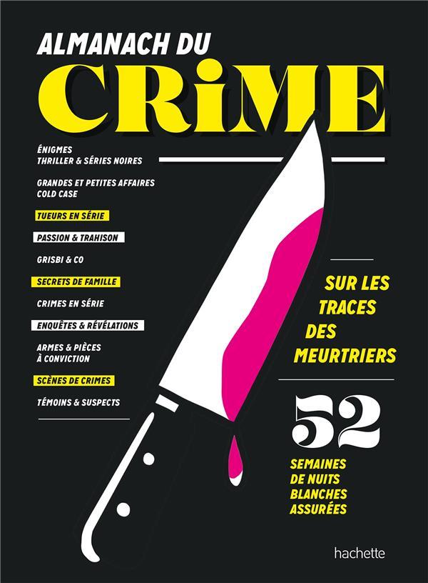 almanach du crime : 52 semaines de nuits blanches assurées