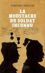 Vente Livre Numérique : La moustache du soldat inconnu  - Jérôme PRIEUR