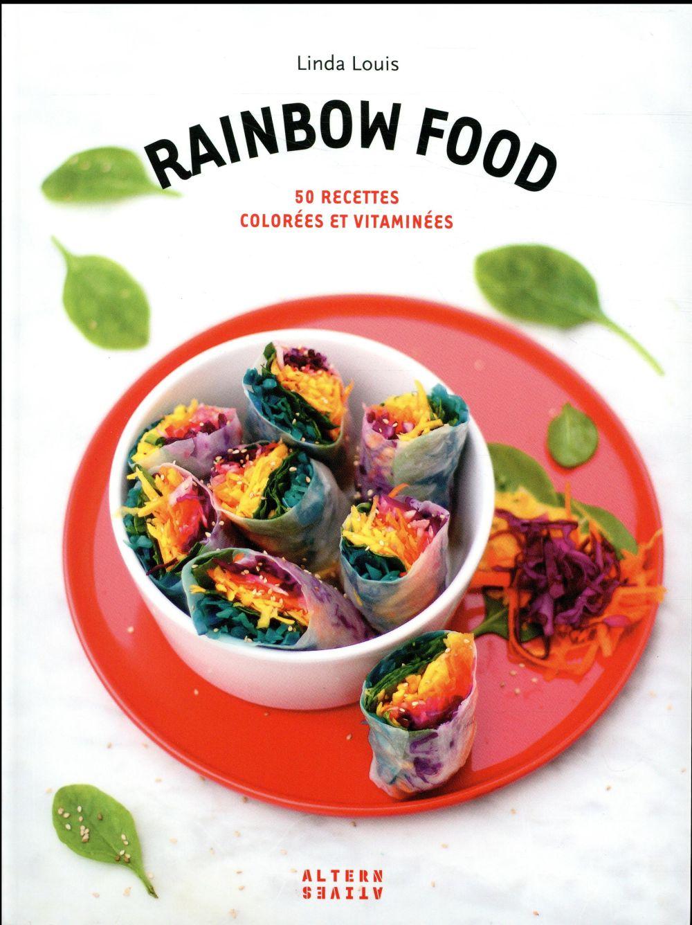 Rainbow food ; 50 recettes colorées et vitaminées