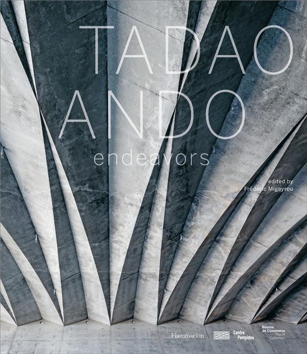 Tadao Ando ; endeavors