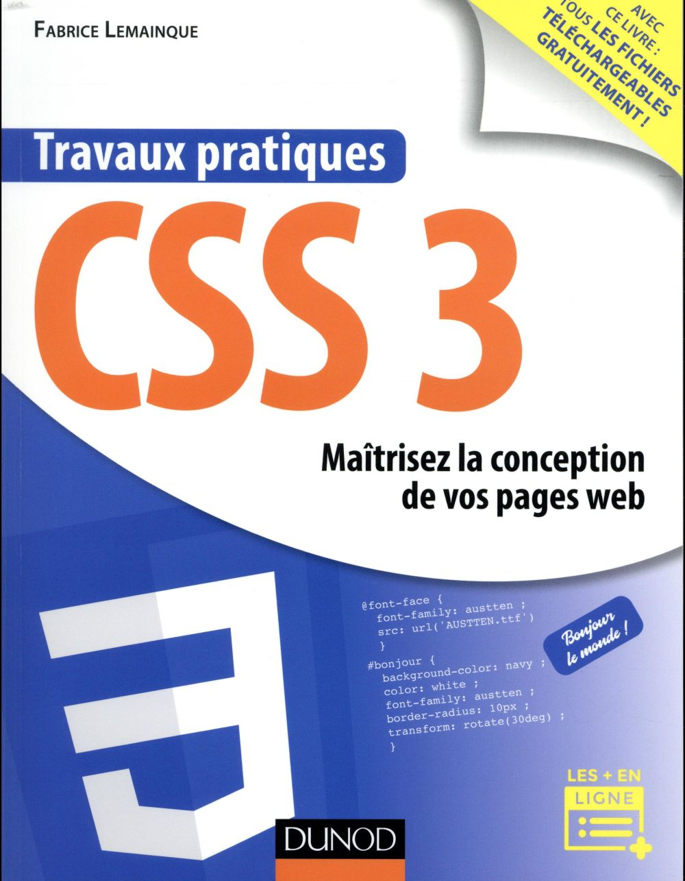 Travaux pratiques ; CSS3 ; maitrisez la conception de vos pages web