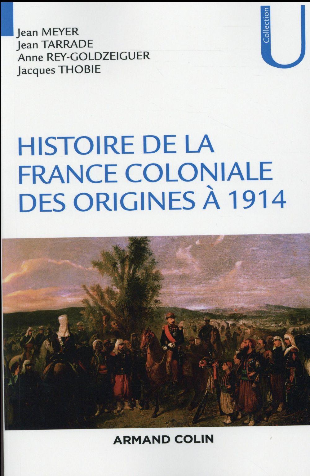 Histoire de la France coloniale t.1 ; des origines à 1914