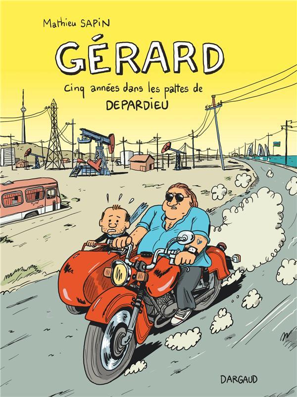 Gérard ; cinq années dans les pattes de Depardieu