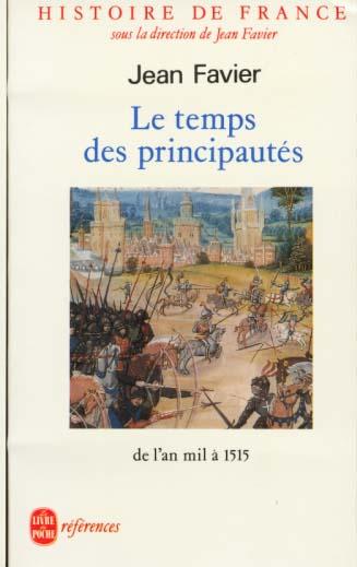 Histoire De France T.2 ; Le Temps Des Principautes ; De L'An Mil A 1515