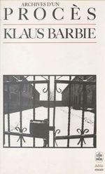 Klaus Barbie : archives d'un procès