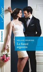 Vente Livre Numérique : Le fiancé argentin  - Melanie Milburne