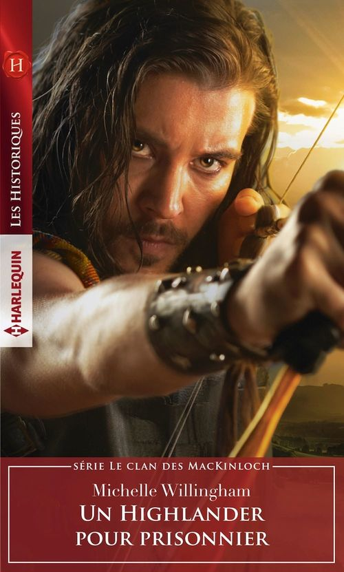 le clan des MacKinloch tome 3 ; un Highlander pour prisonnier