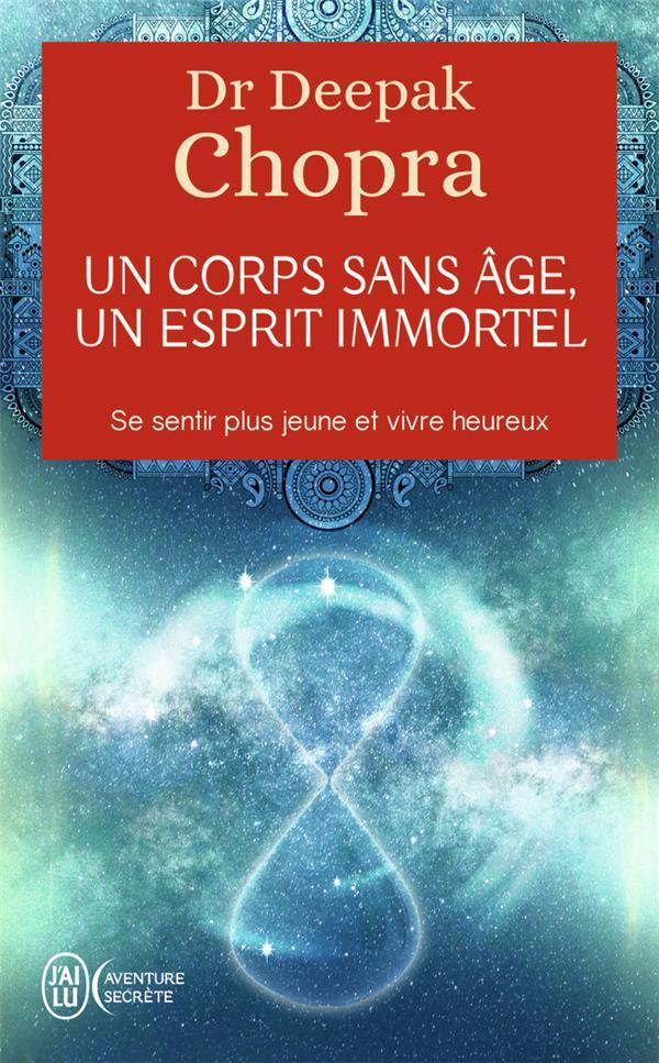 Un corps sans âge, un esprit immortel ; se sentir plus jeune et vivre heureux