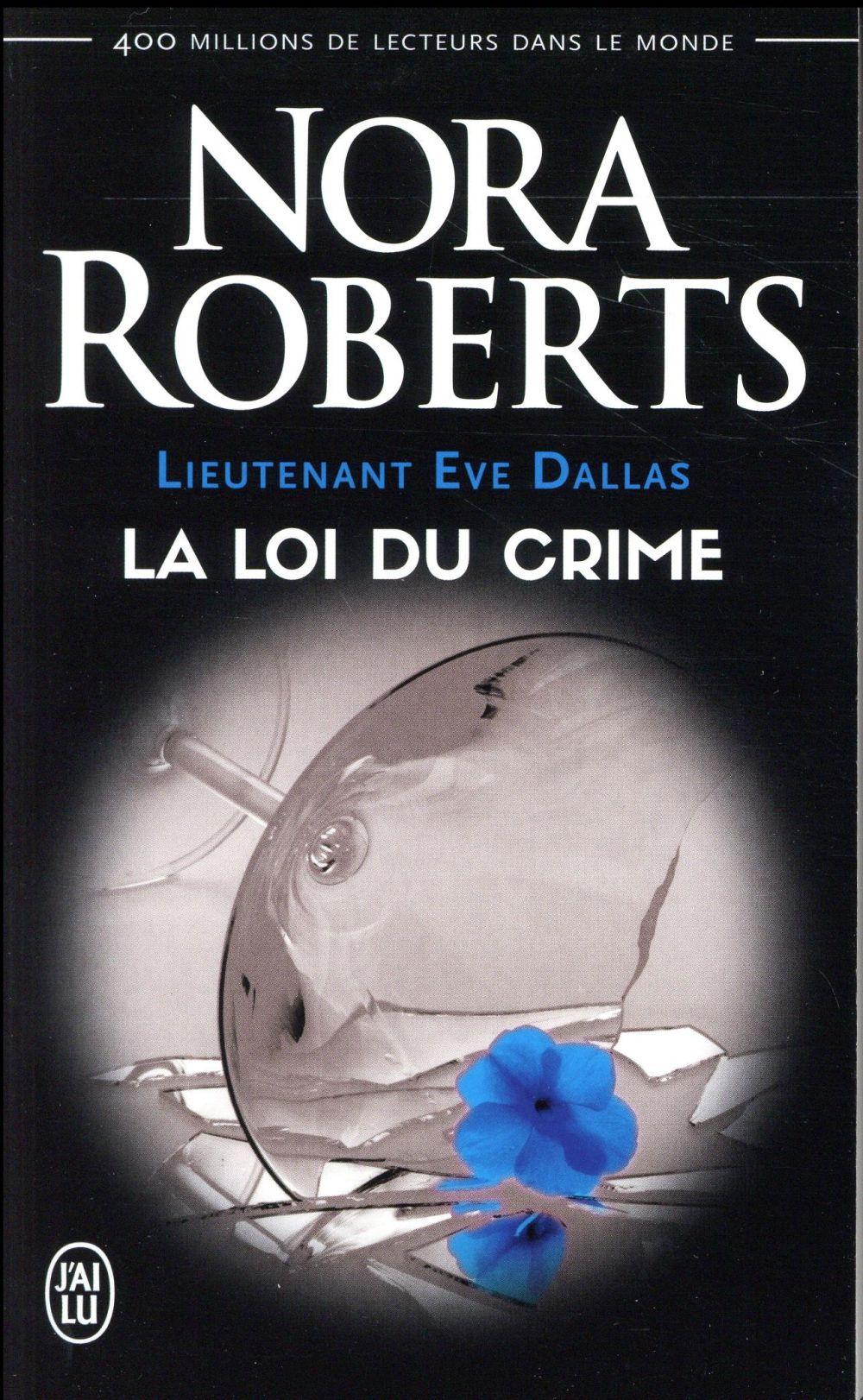 Lieutenant Eve Dallas T.11 ; la loi du crime