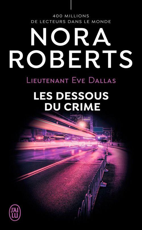 lieutenant eve dallas - t48 - les dessous du crime