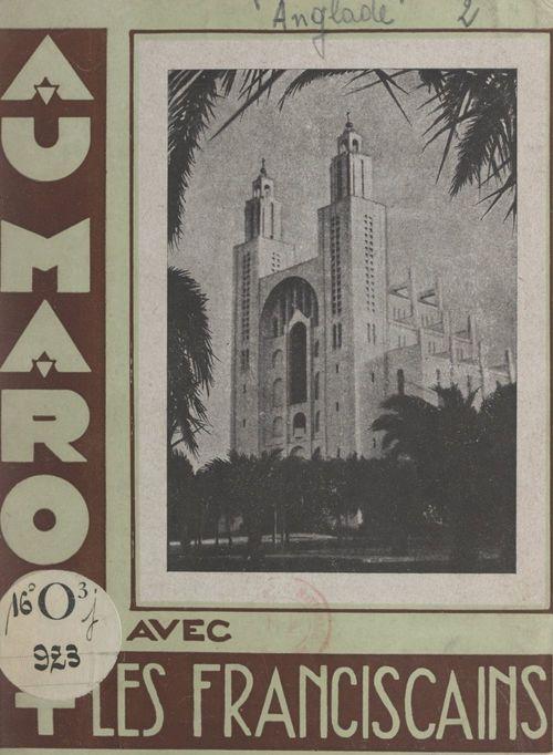 Au Maroc avec les Franciscains  - Marie-Pascal Anglade