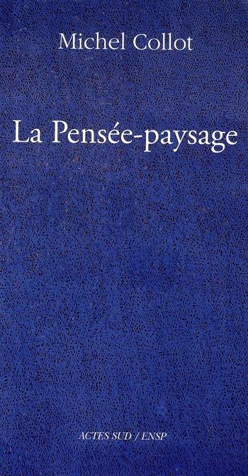 La Pensee-Paysage ; Philosophie, Arts, Litterature
