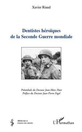 Dentistes héroïques de la Seconde Guerre mondiale