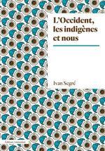 Couverture de L'occident, les indigènes et nous