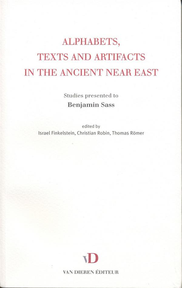 Alphabets, texts and artifacts in the ancient near east ; studies pres ented to Benjamin Sass