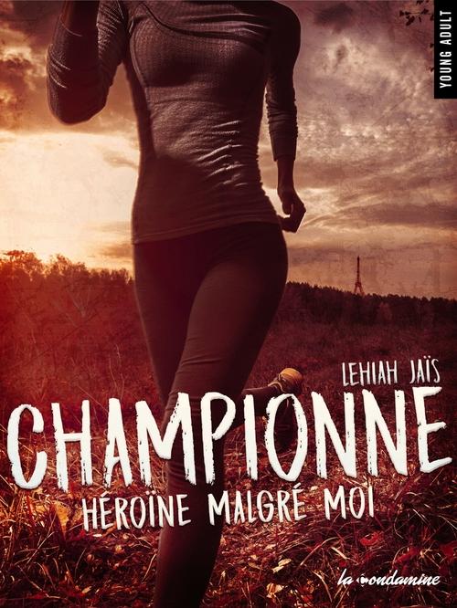 Championne Héroïne malgré moi