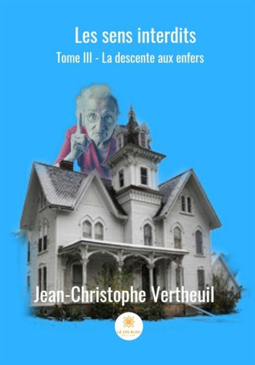 La descente aux enfers  - Jean-Christophe Verteuil