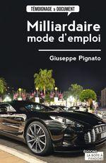 Vente Livre Numérique : Milliardaire, mode d'emploi  - Giuseppe Pignato