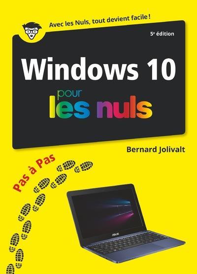 WINDOWS 10 PAS A PAS POUR LES NULS, 5ED JOLIVALT, BERNARD