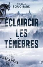 Vente Livre Numérique : Éclaircir les ténèbres  - Nicolas Bouchard